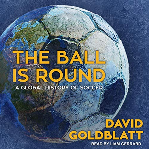 Audiobook cover of 'The Ball is Round' narrated by Liam Gerrard.